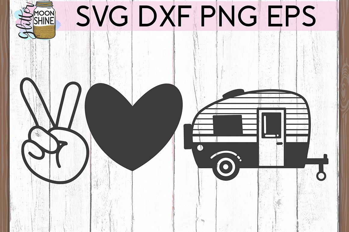 Peace Love Camping Svg Dxf Png Eps Cutting Files 275307 Svgs Design Bundles