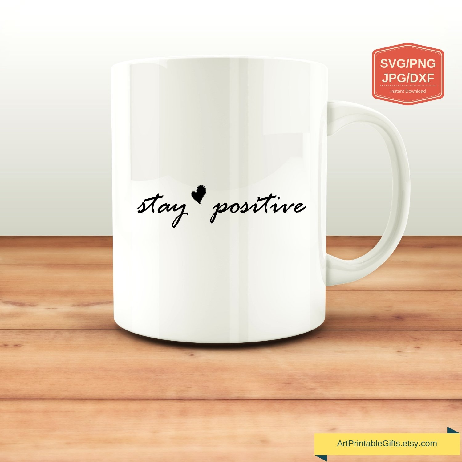 Get Stay Positive – Cutting File Image