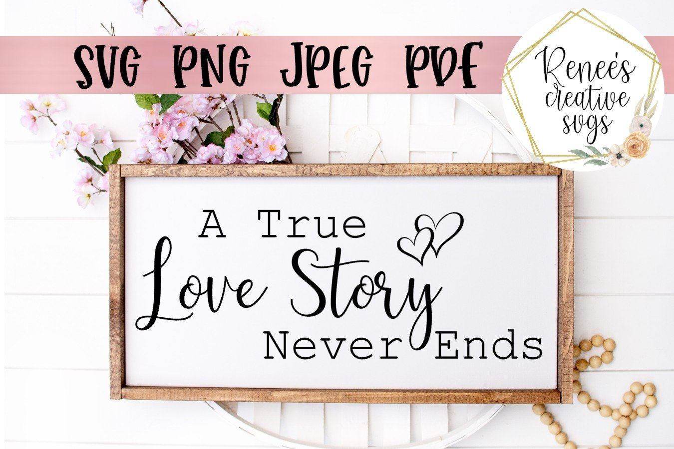 A True Love Story Never Ends Wedding Quotes Svg Cut File 364438 Svgs Design Bundles
