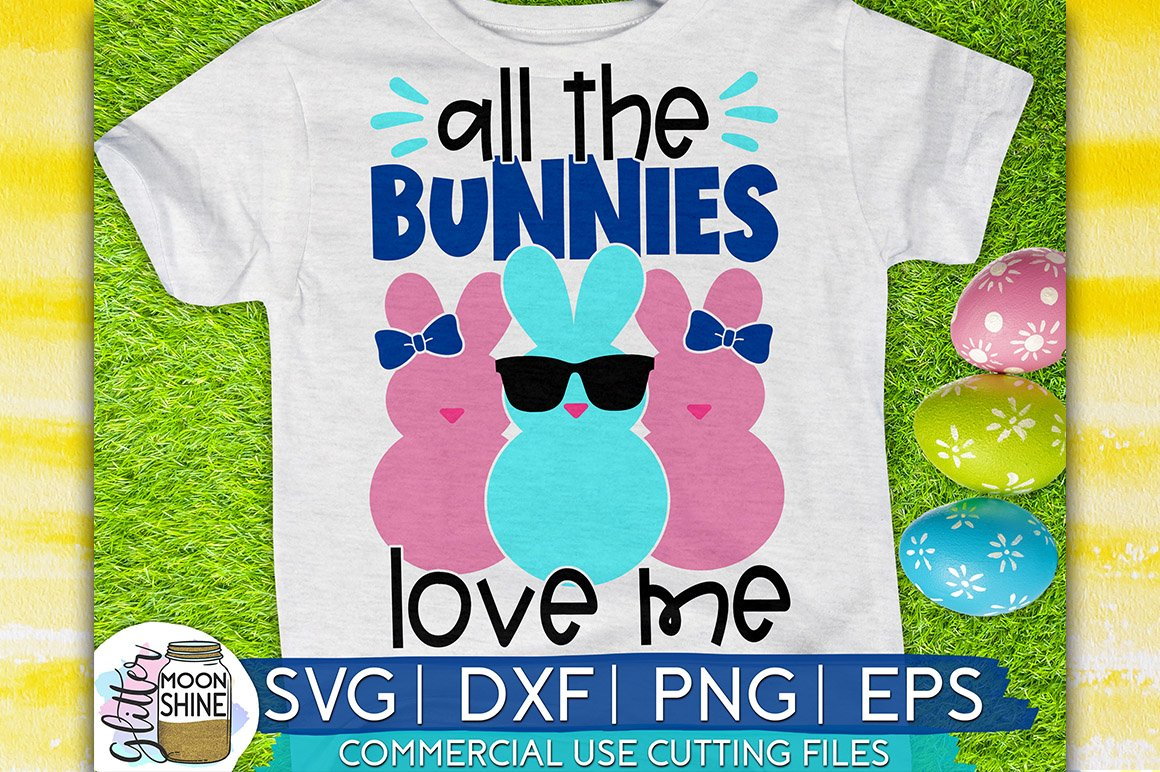 All The Bunnies Love Me Easter Svg Dxf Png Eps Cutting Files 424674 Svgs Design Bundles