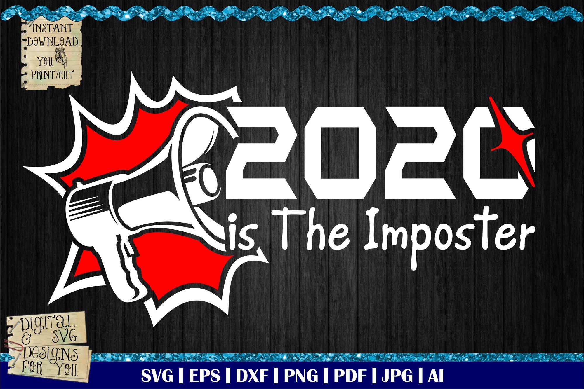 2020 Is The Imposter Among Us Svg Imposter Svg T Shirt 985257 Cut Files Design Bundles