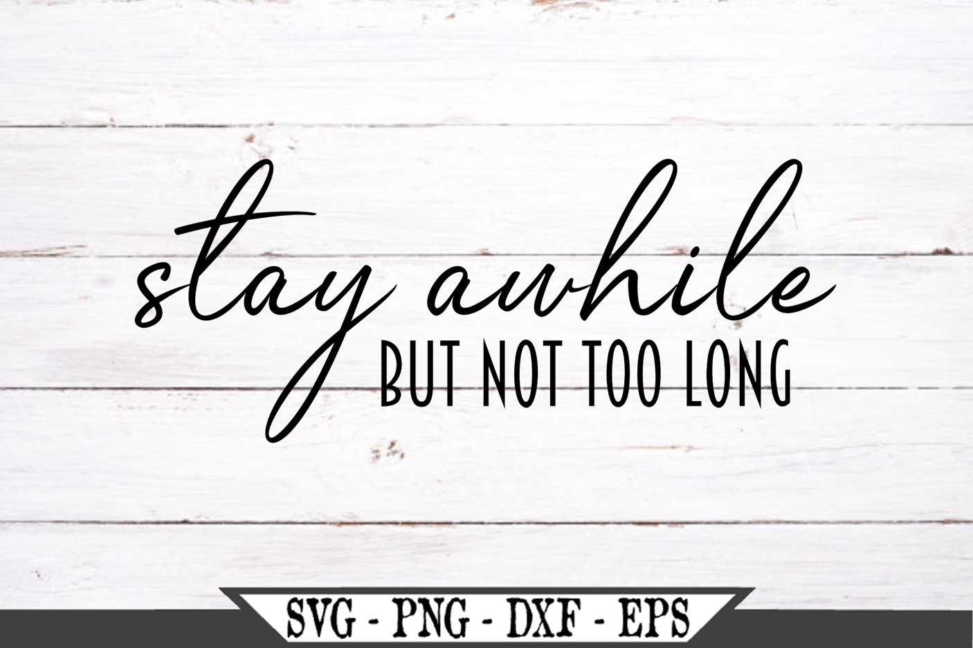 Stay Awhile But Not Too Long Funny SVG example image 2
