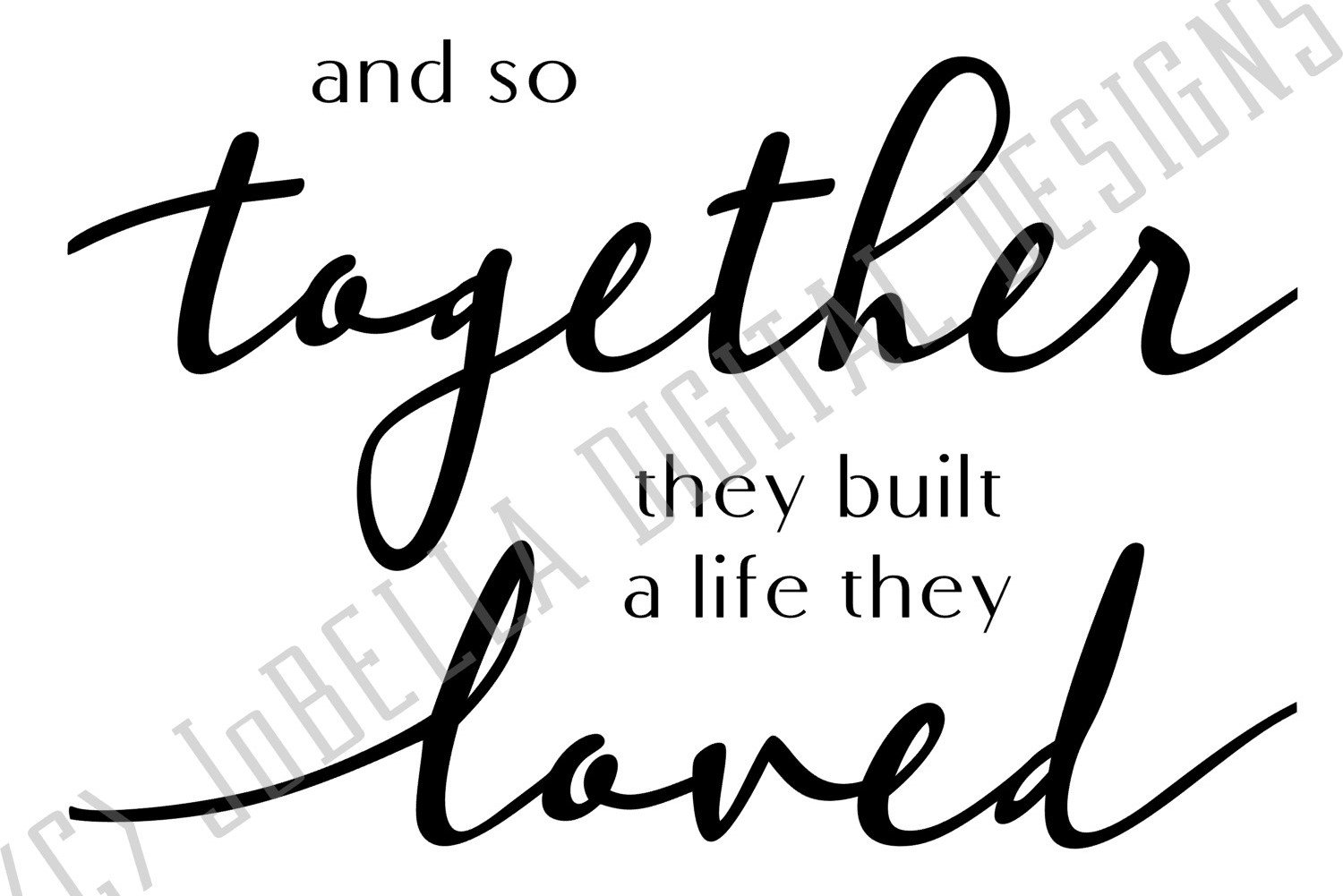 And So Together They Built A Life They Loved Svg Printable 226443 Cut Files Design Bundles