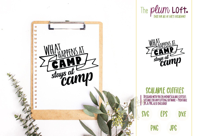 What Happens At Camp Stays At Camp Svg Design 275227 Svgs Design Bundles