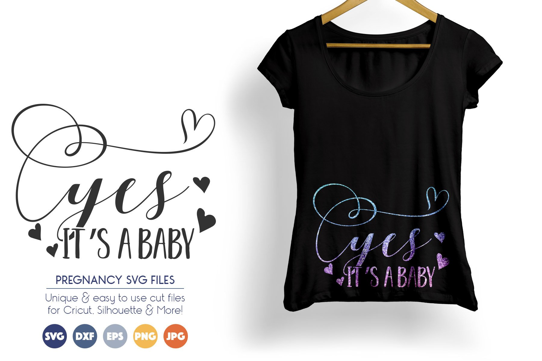 Pregnancy SVG Files - Yes, Its a Baby SVG example image 1