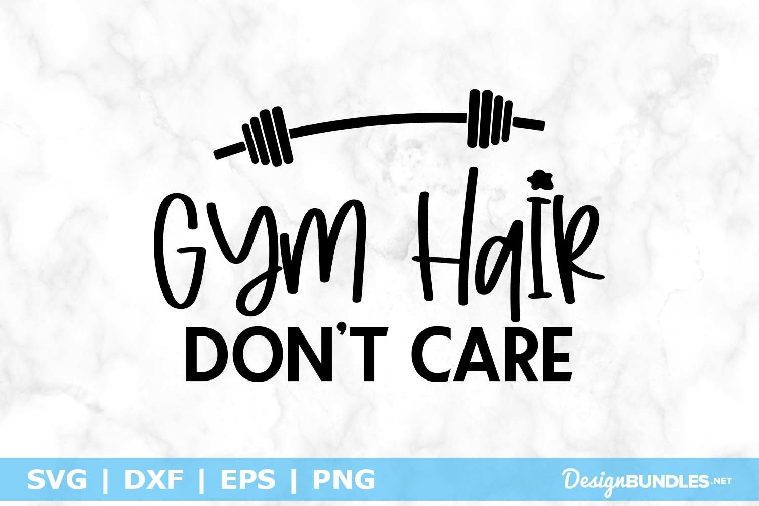 Gym Hair Don T Care Svg File