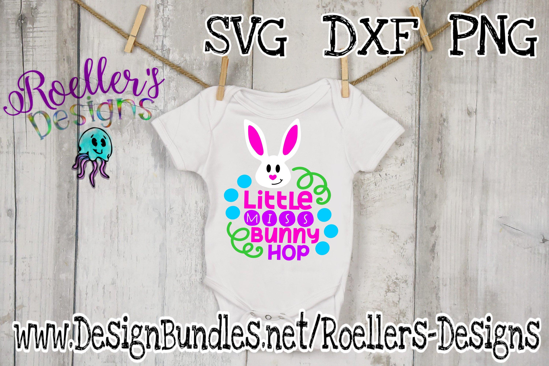 Little Miss Bunny Hop Svg Easter Svg Easter Shirt Svg 209199 Svgs Design Bundles