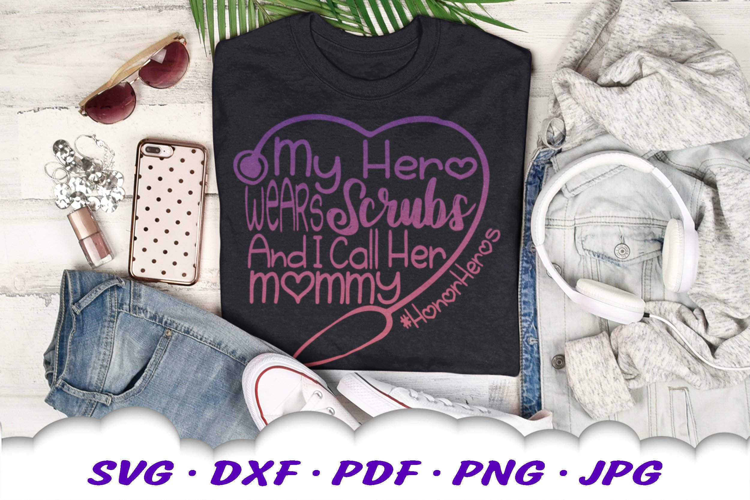 My Hero Scrubs Nurse Mom Stethoscope SVG DXF Cut Files example image 3
