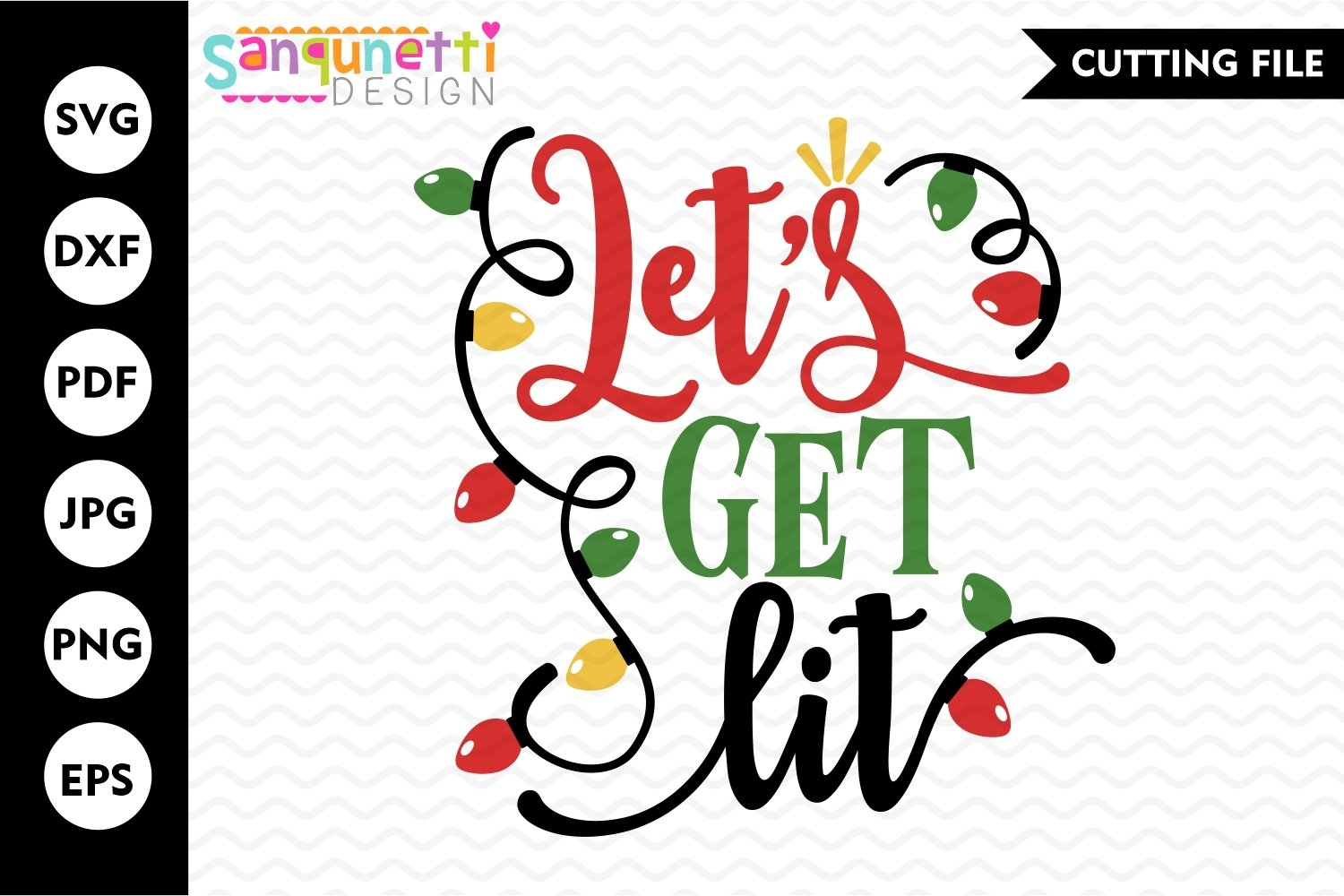 Let\u2019s Get Lit SVG DXF Christmas Quote Holiday Light Lets Get Lit svg dxf Cut Files for Circuit Clipart Clip Art Commercial Use
