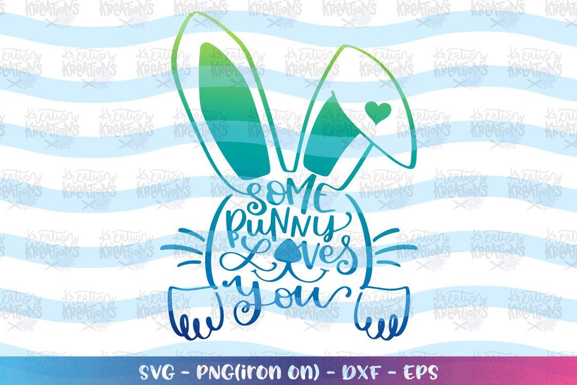 Easter Svg Some Bunny Loves You Svg Hand Drawn Bunny 472711 Svgs Design Bundles