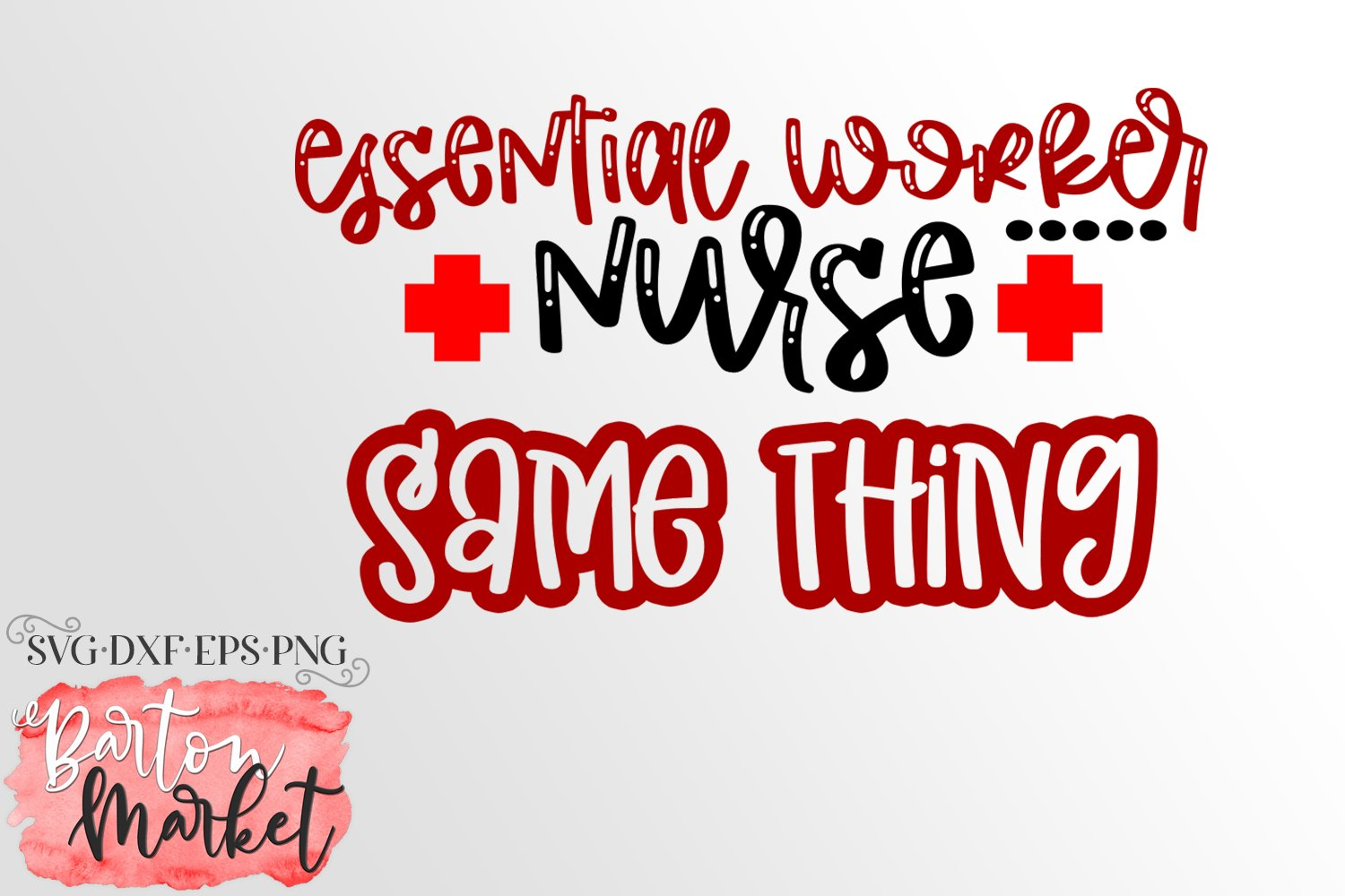 Essential Worker Nurse Same Thing SVG DXF EPS PNG example image 2