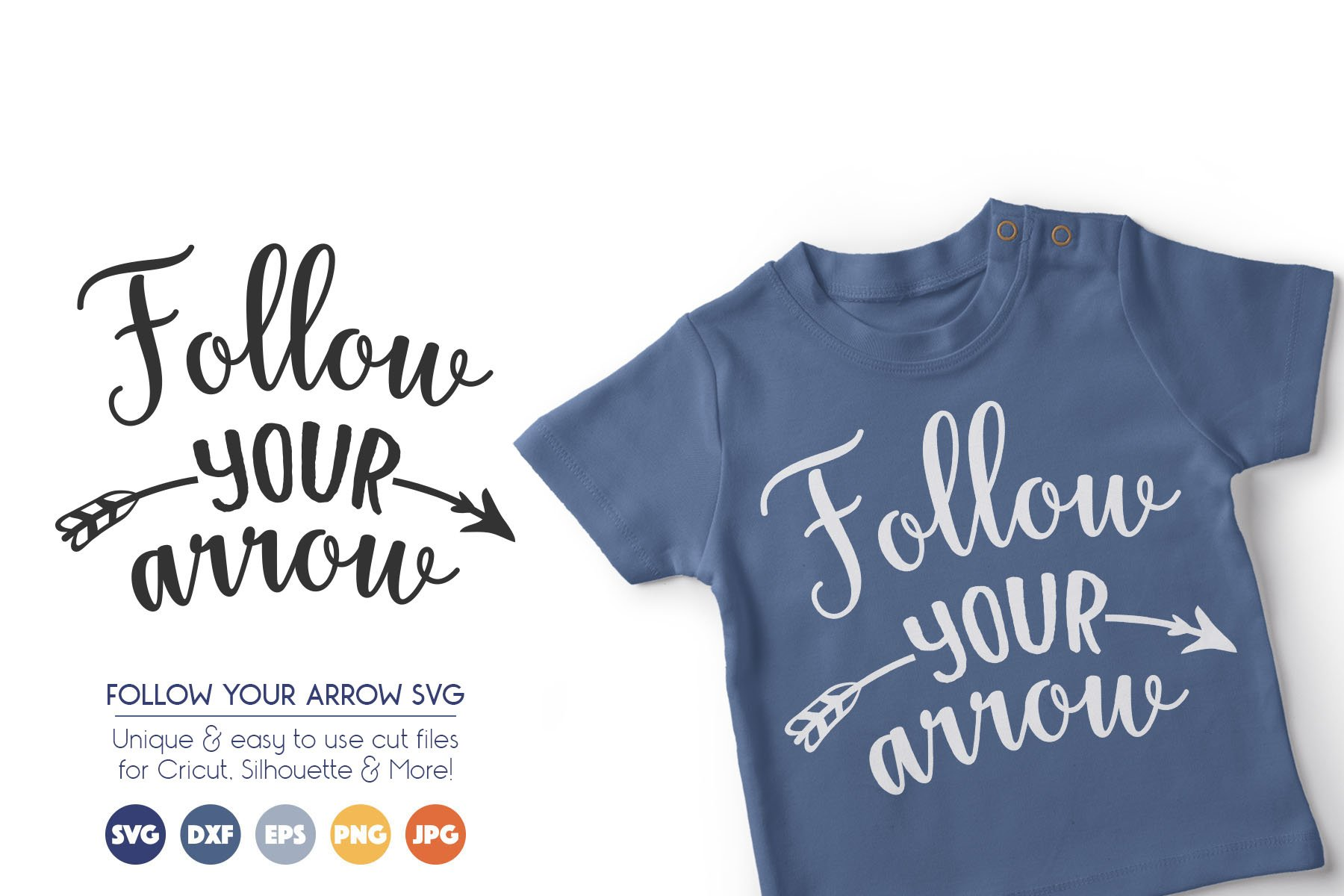 Follow Your Arrow SVG Cut Files example image 1