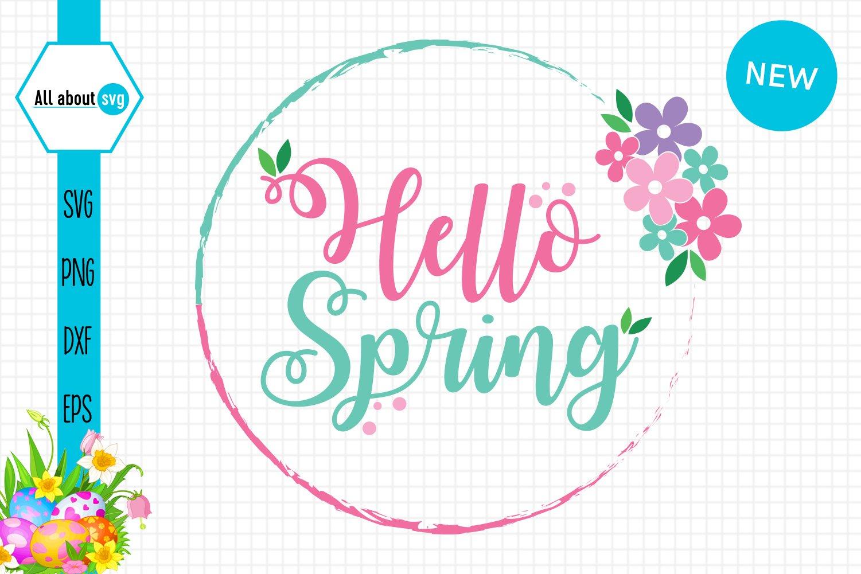 Hello Spring Quote Svg Flowers Circle Svg 514251 Cut Files Design Bundles