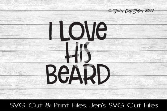 Download I Love His Beard SVG Cut File (54435) | SVGs | Design Bundles