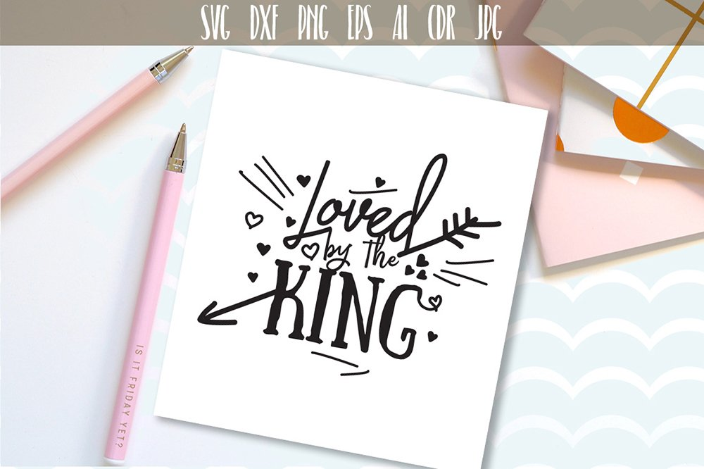 Loved By The King Svg Design Digital Cutting File Ai Eps Dxf Png Svg Cutting Files For Silhouette 106989 Illustrations Design Bundles