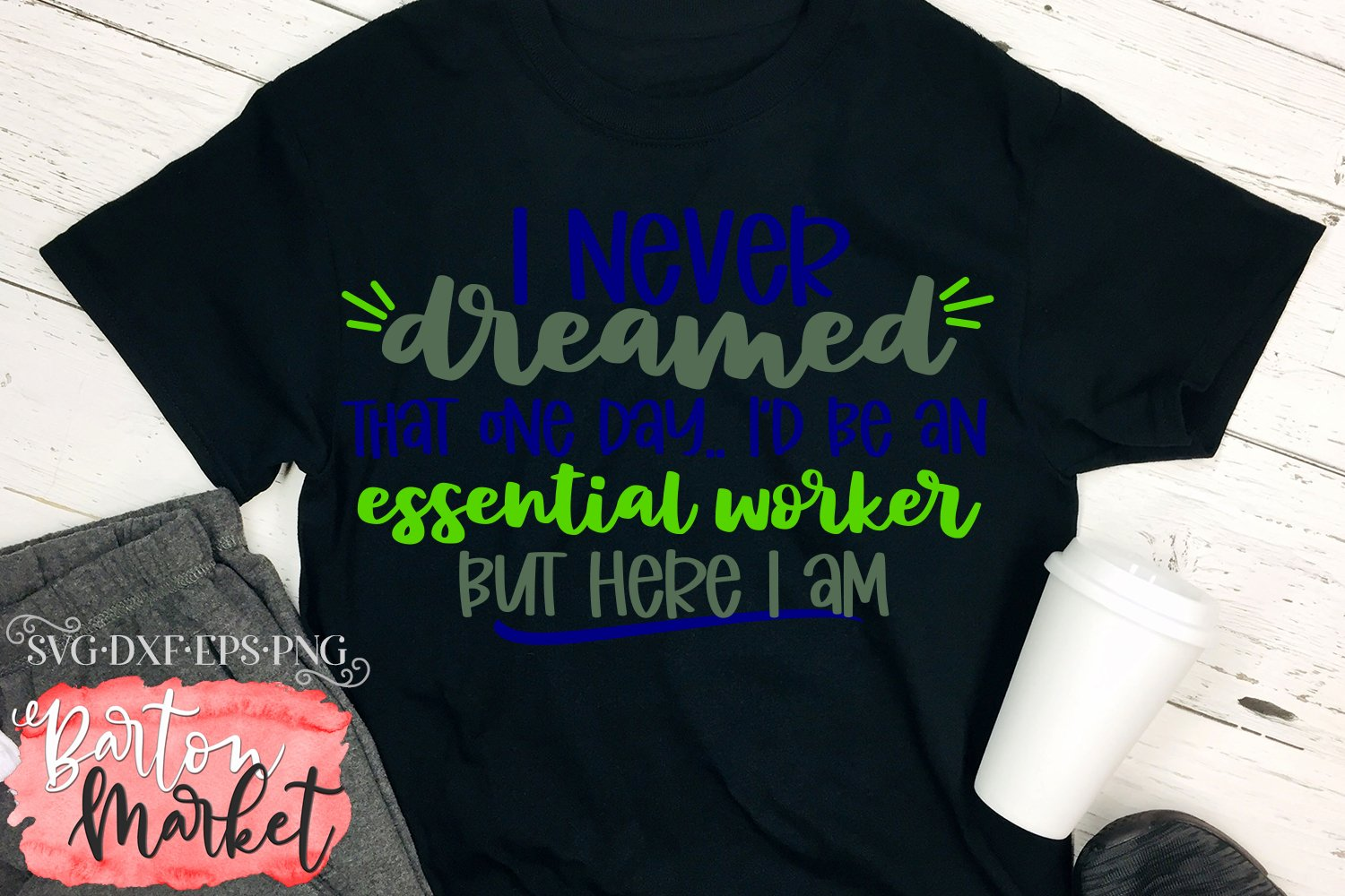 I Never Dreamed I'd Be An Essential Worker SVG DXF EPS PNG example image 4