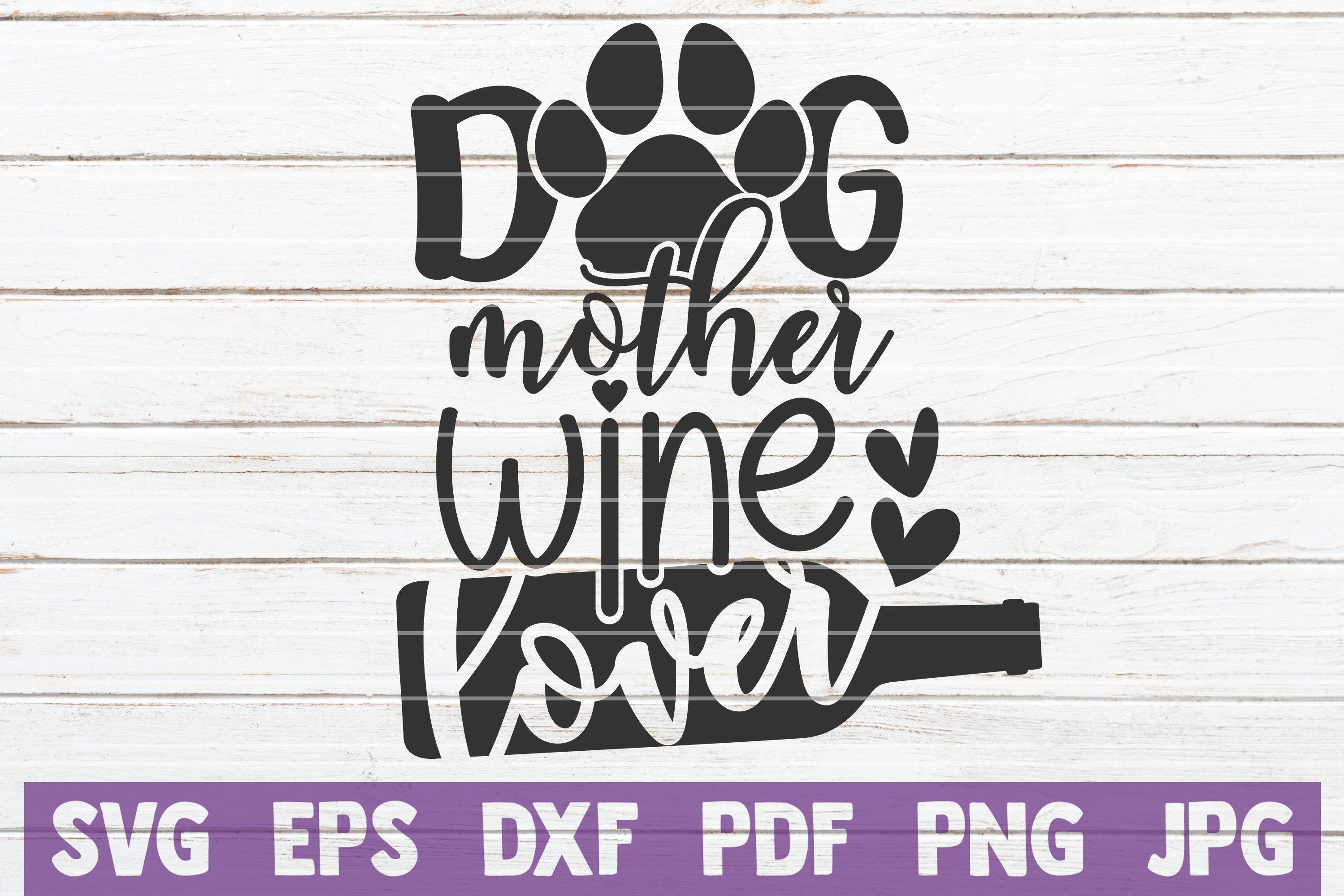 Dog Mother Wine Lover Svg Cut File 219102 Cut Files Design Bundles