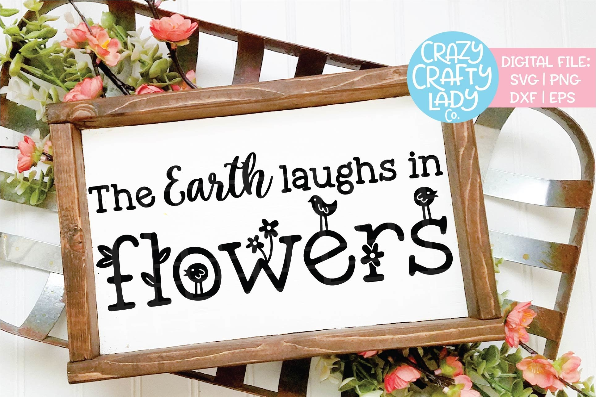 The Earth Laughs In Flowers Spring Svg Dxf Eps Png Cut File 193371 Cut Files Design Bundles