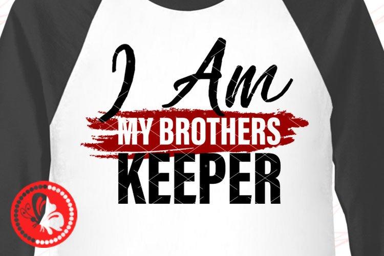Download I Am My Brothers Keeper Svg Family Shirts Black Lives Matter 728586 Cut Files Design Bundles