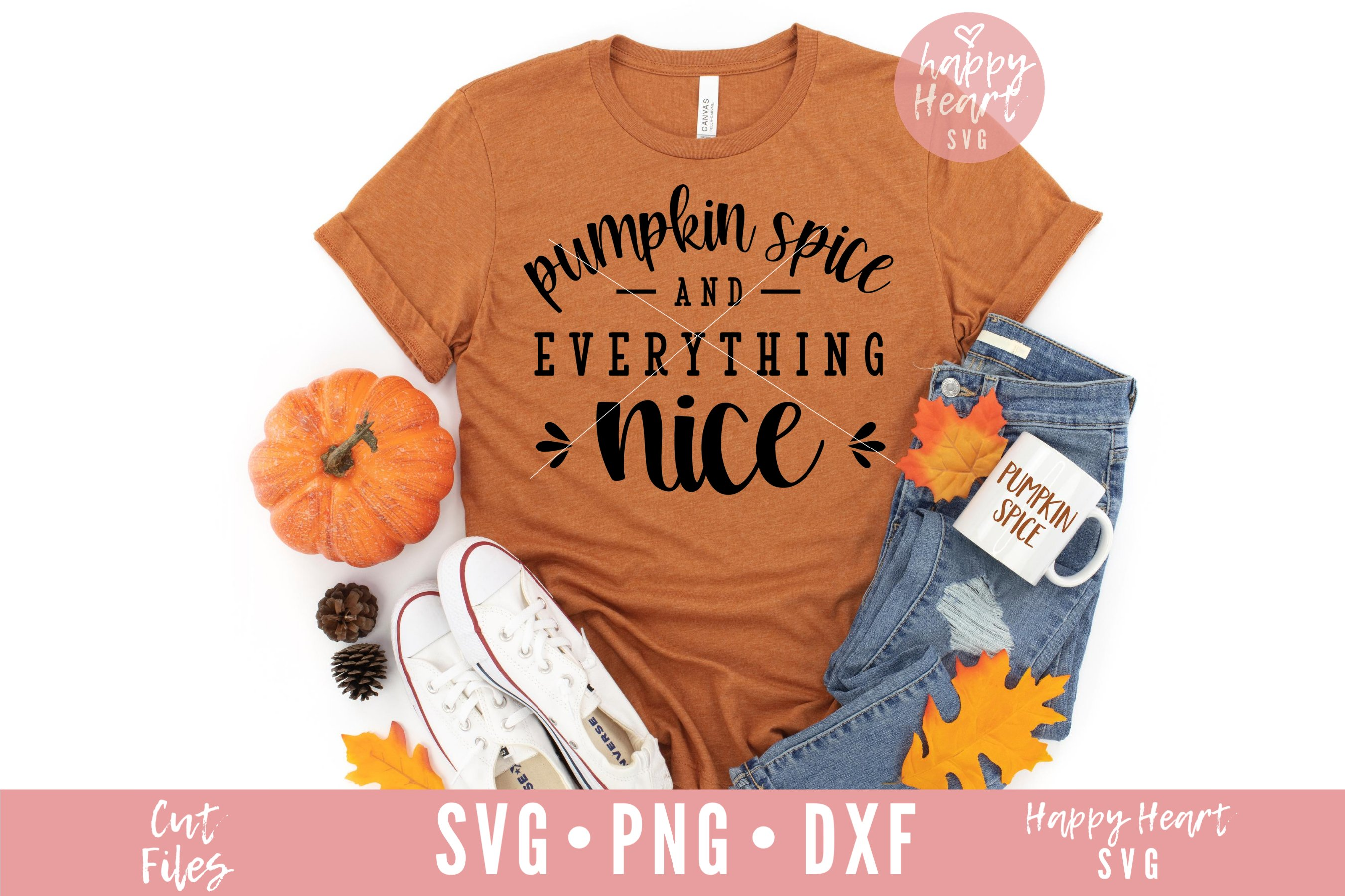 Download Pumpkin Spice And Everything That's Nice / Svg Png Jpeg Dxf DXF