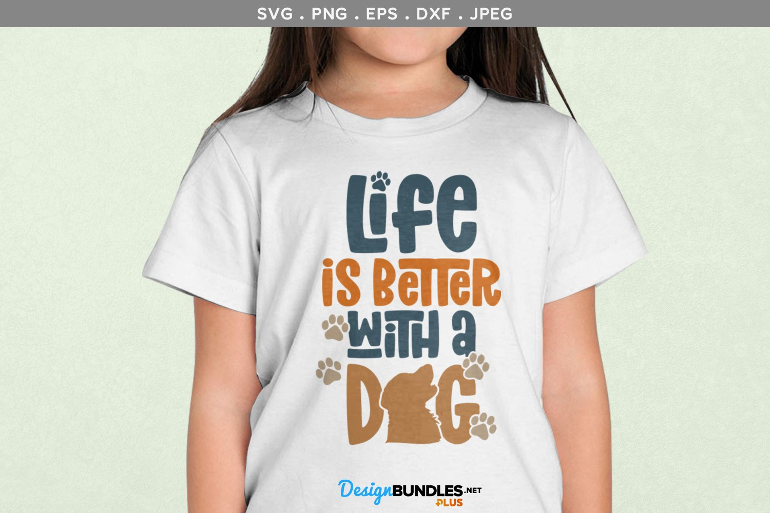 Life Is Better With A Dog Svg File Printable