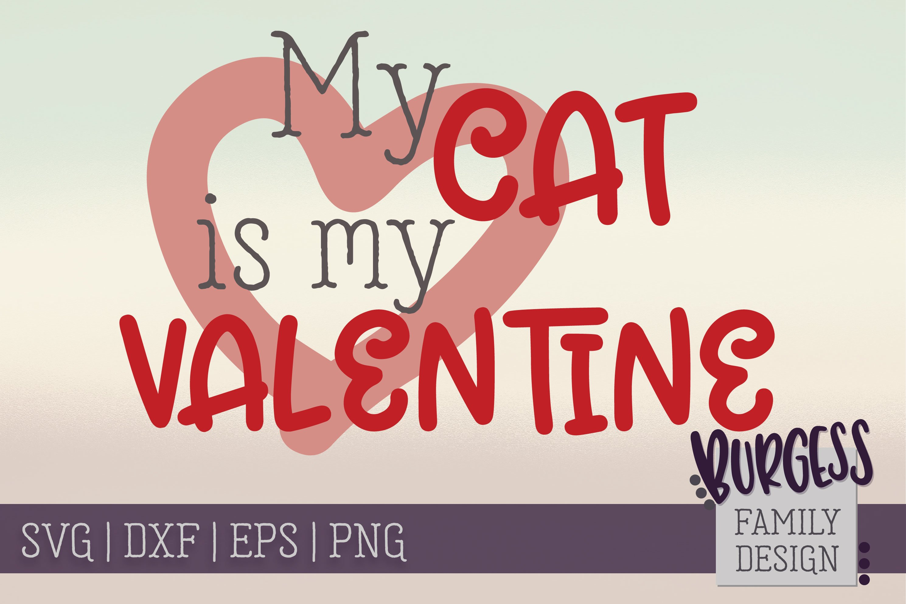 Download My Cat Is My Valentine Svg Dxf Eps Png 179528 Svgs Design Bundles