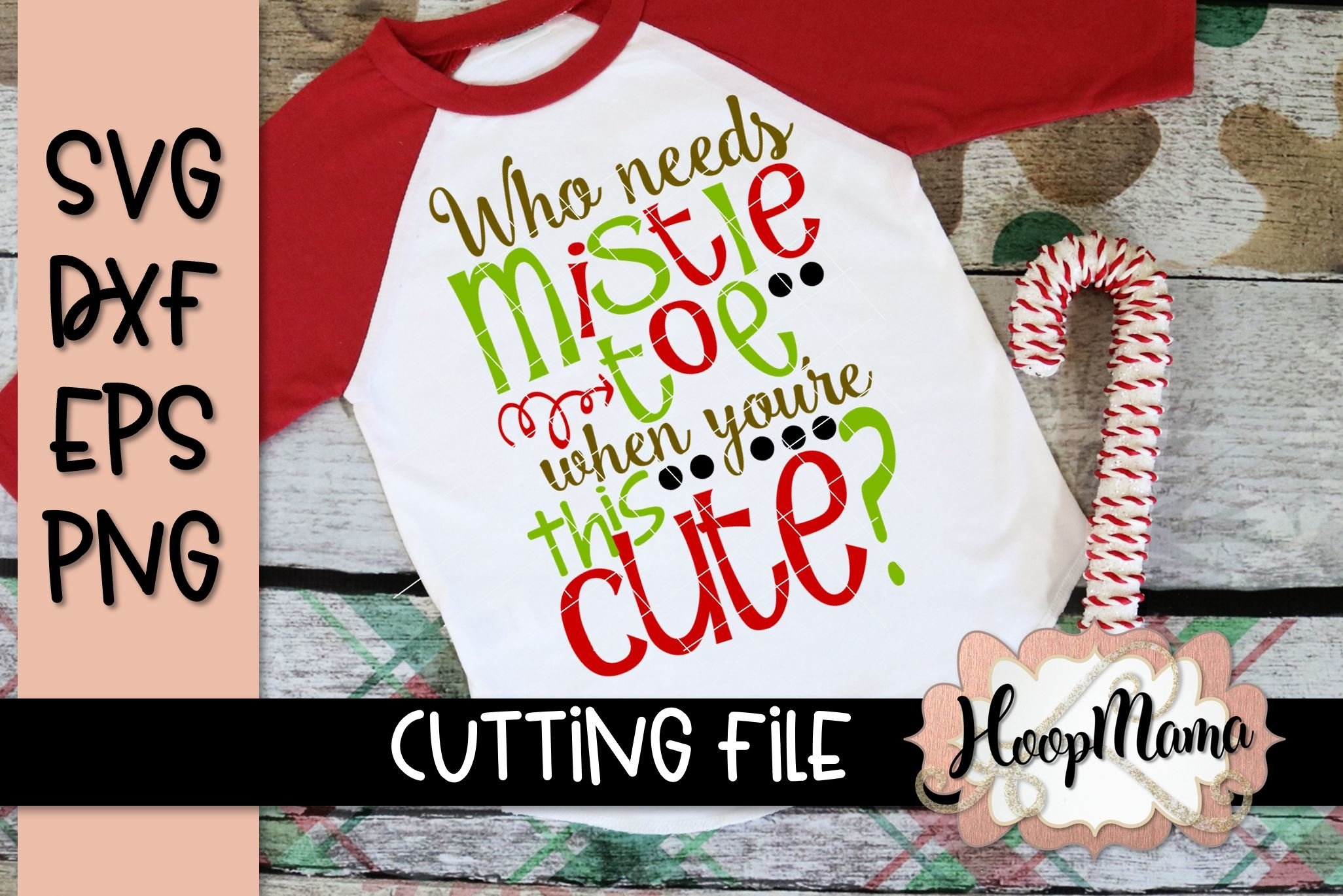 Who Needs Mistletoe When You Re This Cute Christmas Svg 156865 Svgs Design Bundles