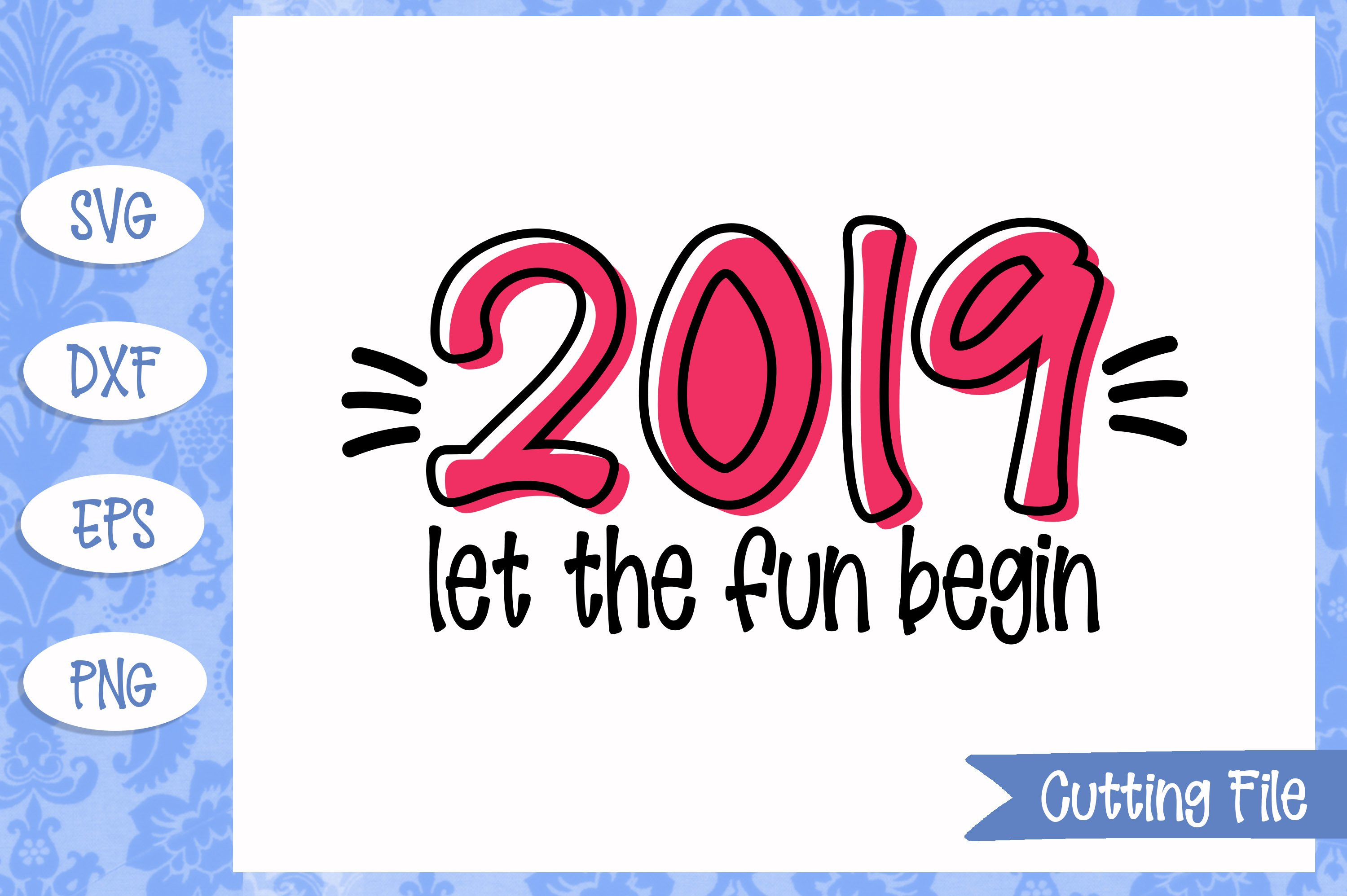 2019 Let the fun begin SVG File example image 1