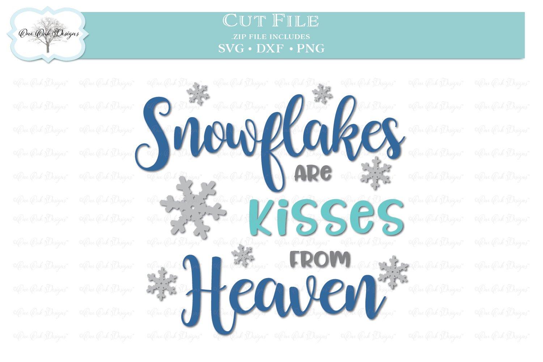 Snowflakes Are Kisses From Heaven 203265 Cut Files Design Bundles