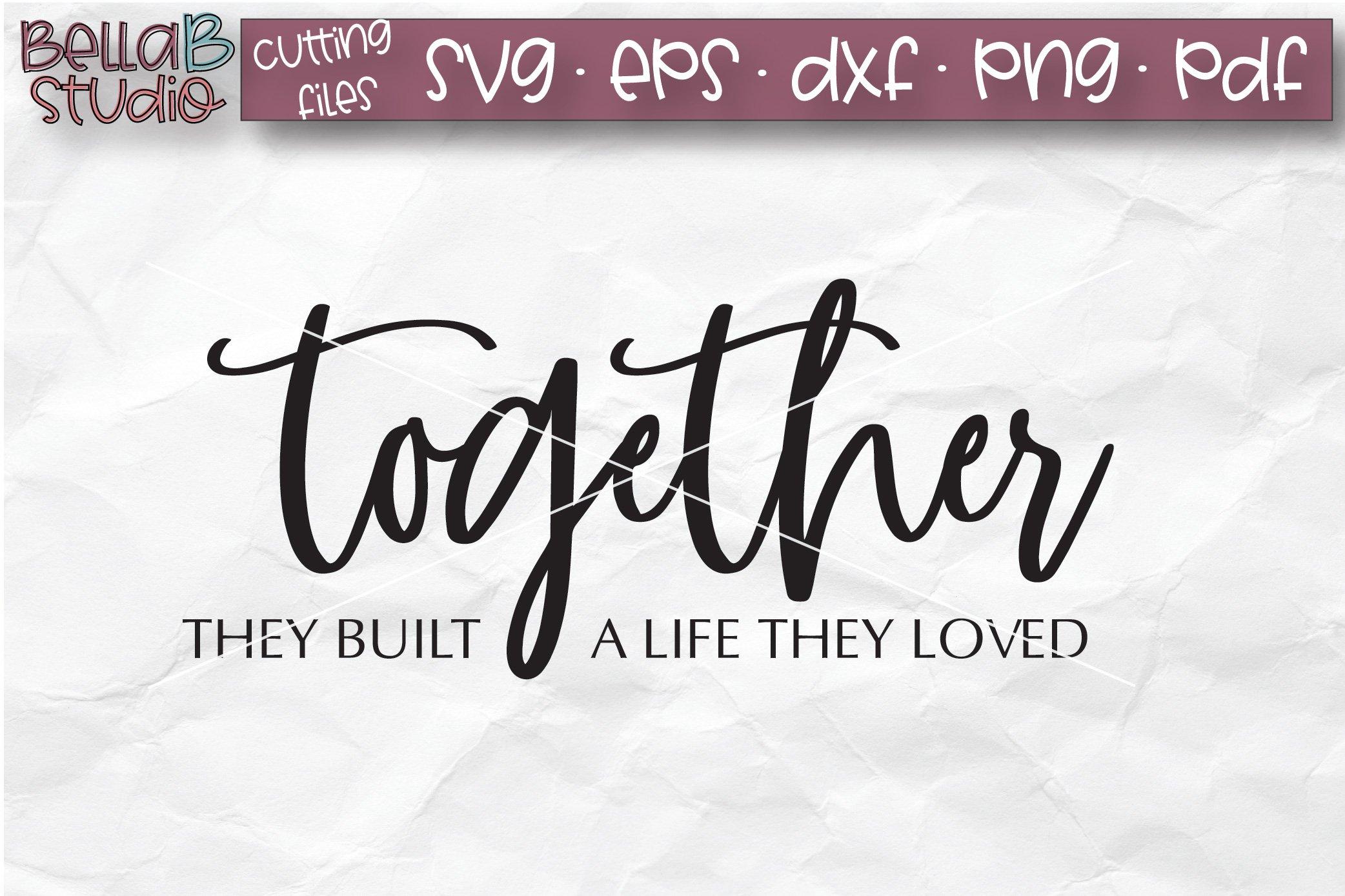 Together They Built A Life They Loved Svg Wood Sign Design 162289 Svgs Design Bundles