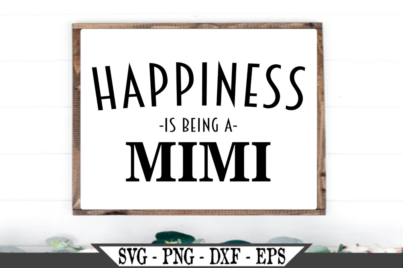 Happiness Is Being A Mimi Svg 480316 Svgs Design Bundles