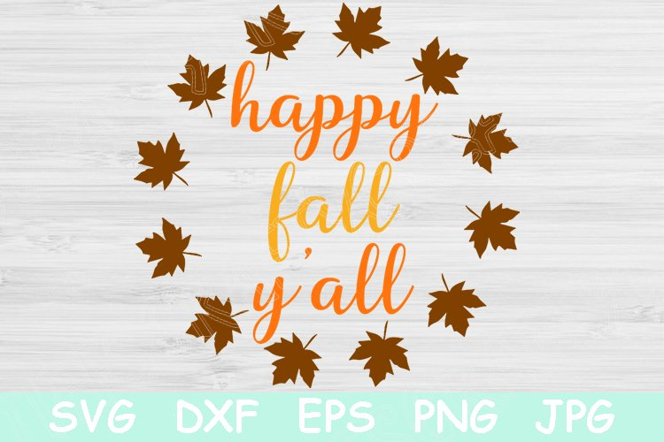 Happy Fall Y All Fall Svg Autumn Svg File For Cricut 530451 Svgs Design Bundles