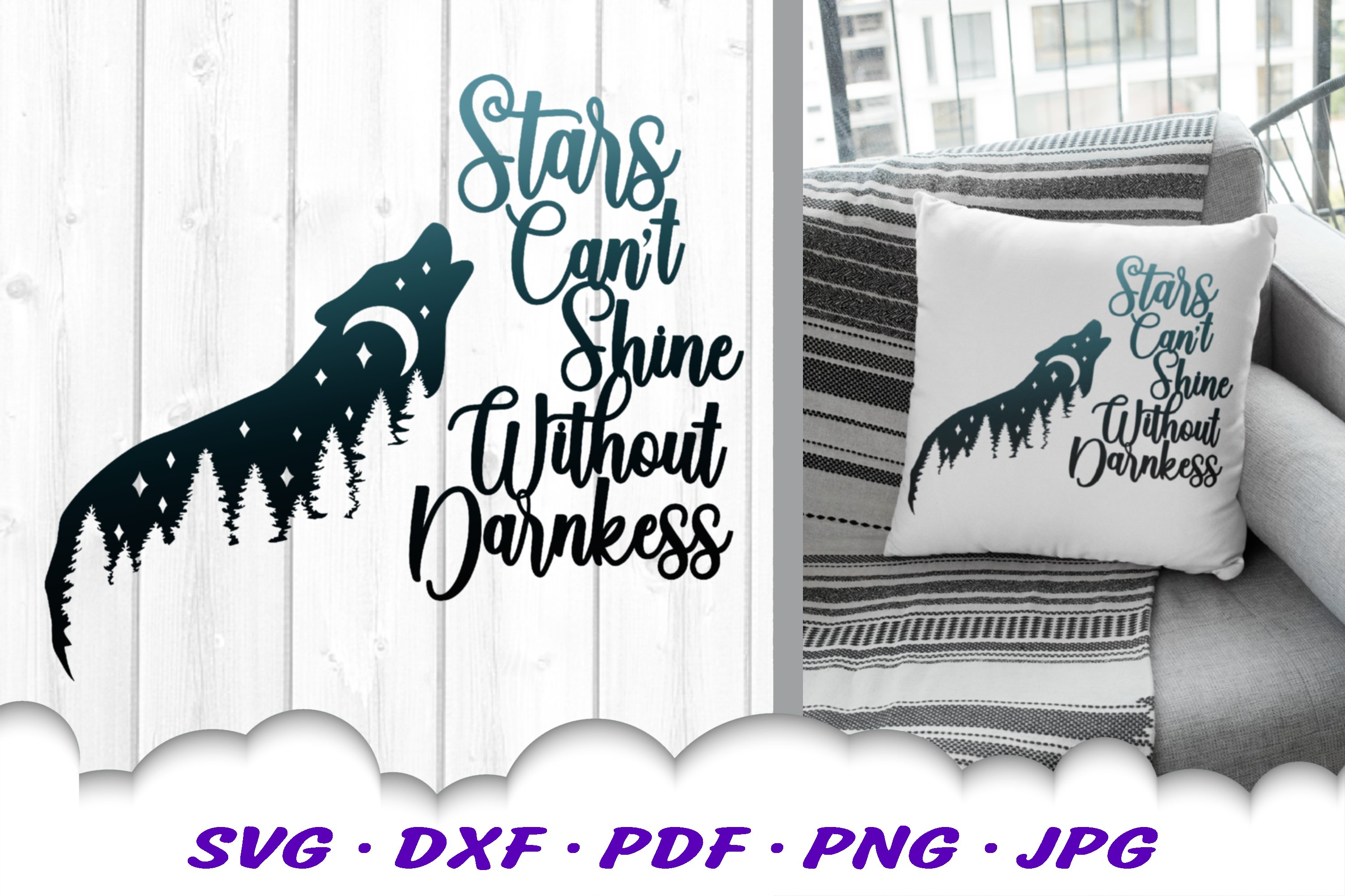 Stars Can T Shine Without Darkness Wolf Svg Dxf Cut Files 470738 Svgs Design Bundles