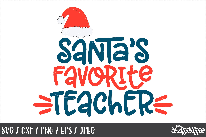 Teacher Christmas Santa S Favorite Teacher Svg Png Dxf 173844 Cut Files Design Bundles