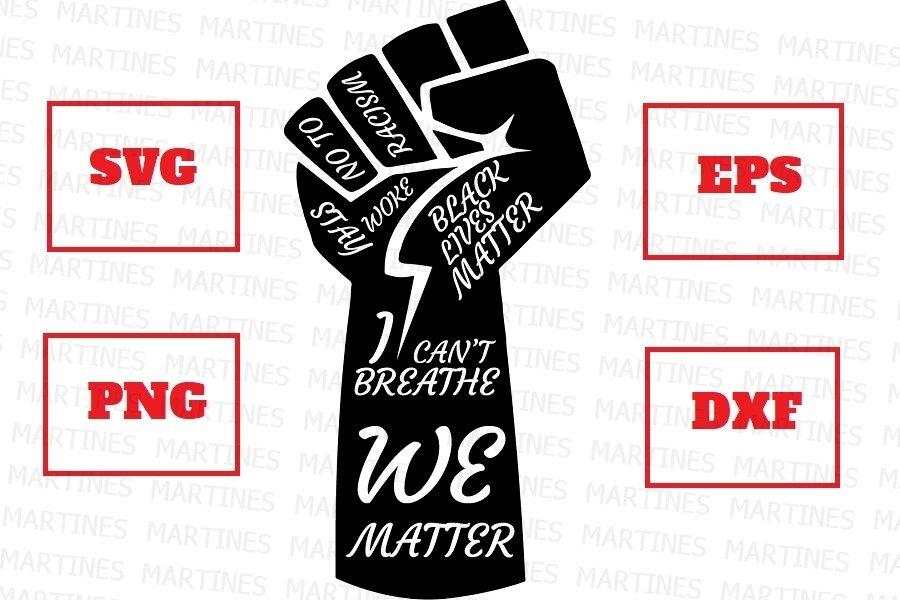 Black Lives Matter Fist Svg Png Eps Dxf We I Matter 656521 Cut Files Design Bundles