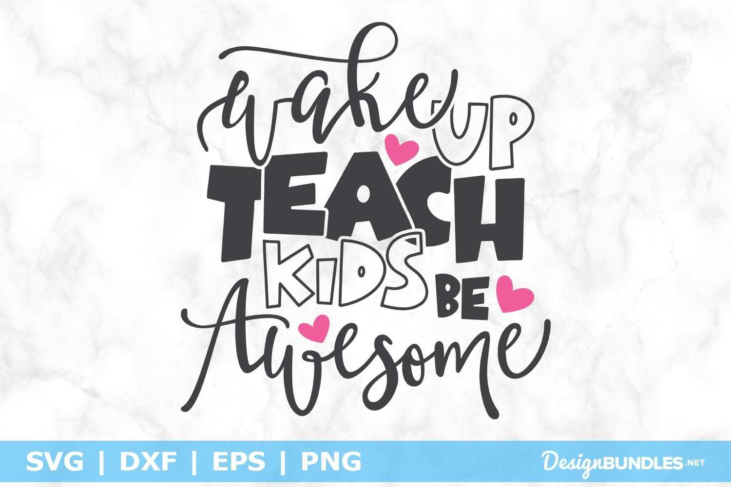Wake Up Teach Kids Be Awesome Svg File