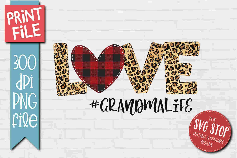 Download Love Grandma Life Sublimation Design PNG File (422655 ...