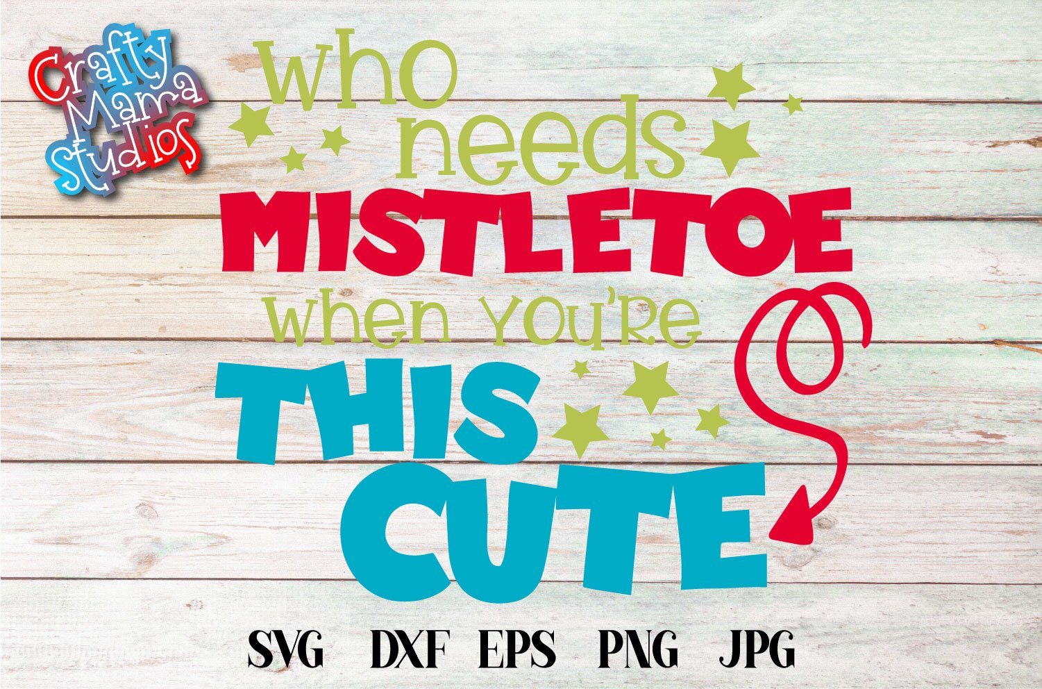Who Needs Mistletoe When You Re This Cute Svg Christmas 357615 Svgs Design Bundles