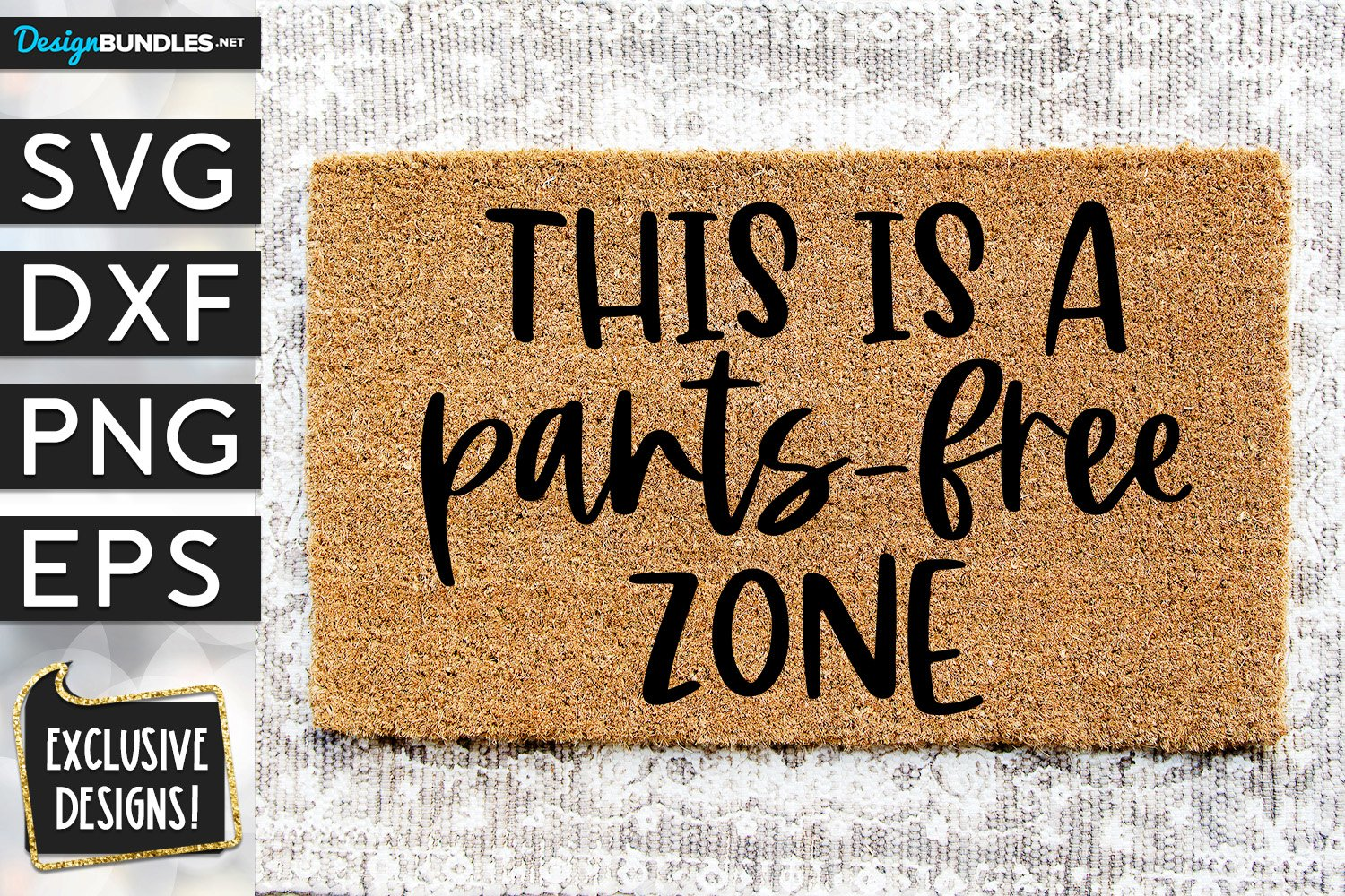 This Is A Pants Free Zone SVG DXF PNG EPS example image 1