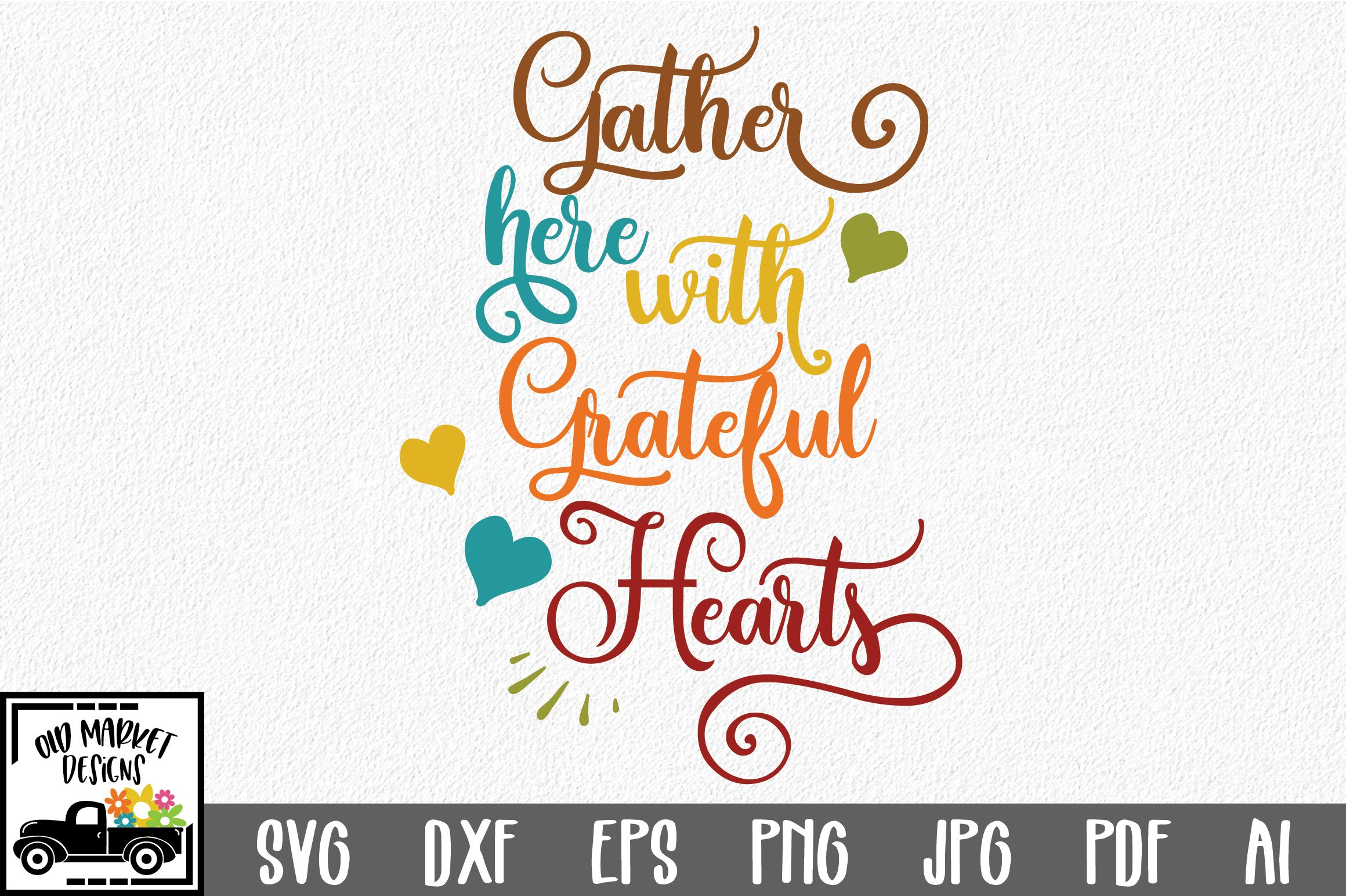 Gather Here With Grateful Hearts Svg Fall Svg Cut File Dxf 138947 Svgs Design Bundles