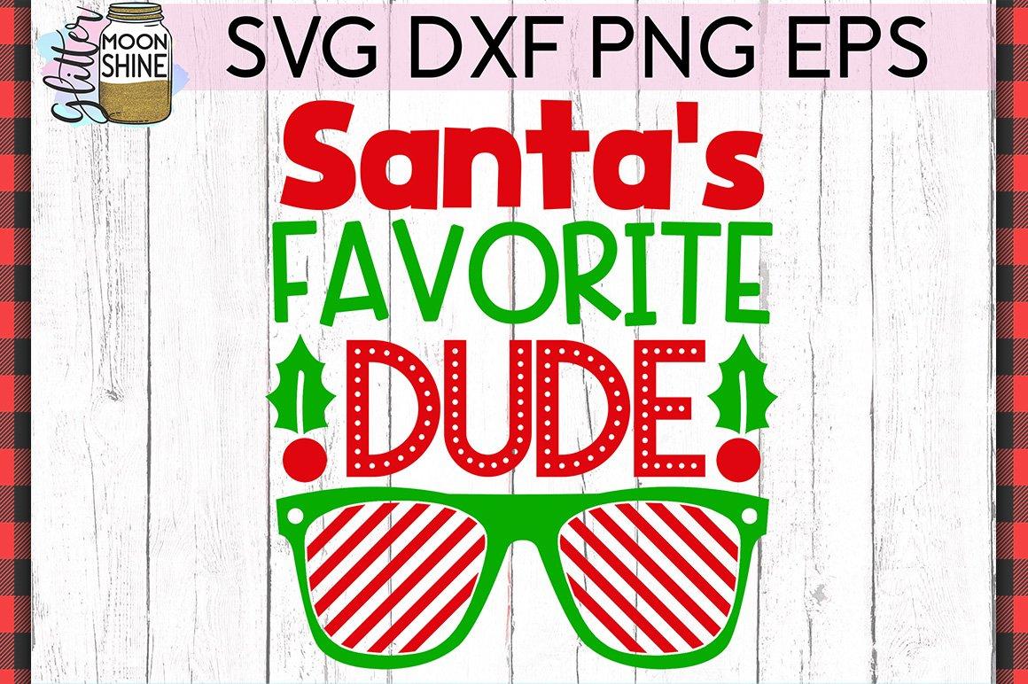 Santa S Favorite Dude Christmas Svg Dxf Png Eps Cutting File 297054 Svgs Design Bundles