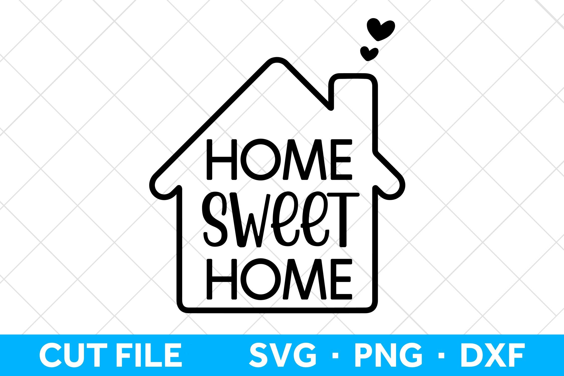 Home Sweet Home Svg File Farmhouse Svg Cutting File 572329 Cut Files Design Bundles