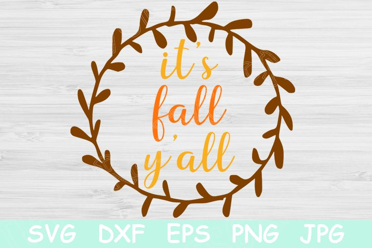 It S Fall Y All Svg Fall Svg Autumn Svg Files For Cricut 530518 Cut Files Design Bundles
