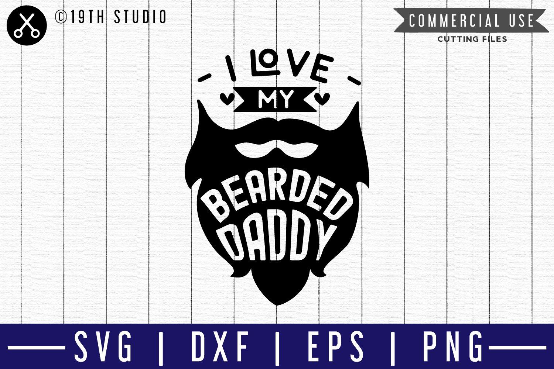 I Love My Bearded Daddy Svg M50f A Dad Svg Cut File 208525 Svgs Design Bundles