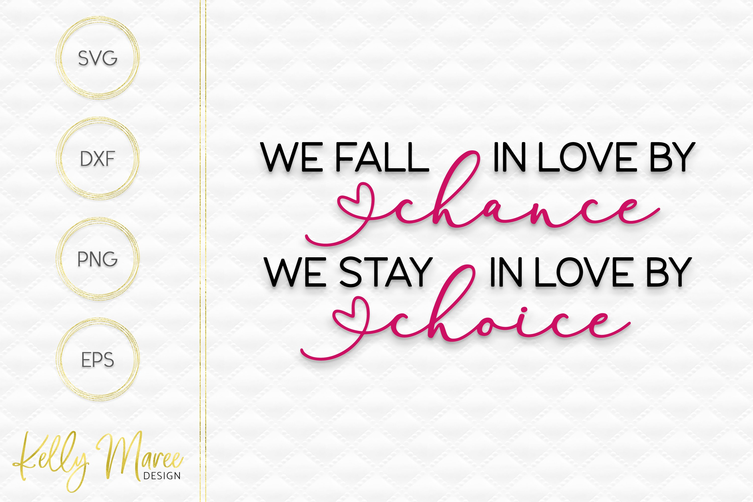 Download We Fall In Love By Chance, We Stay In Love By Choice SVG ...