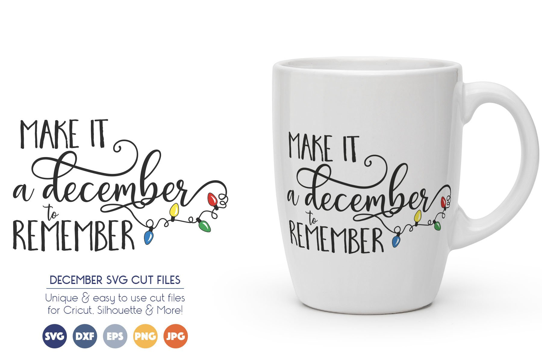 December SVG Files - Make it a December to Remember example image 1