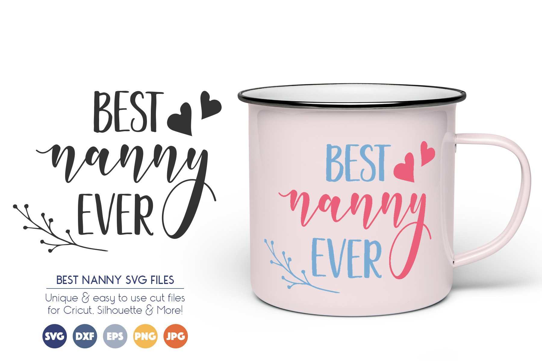 Best Nanny Ever SVG Cut Files - Mother, Mom SVG example image 1