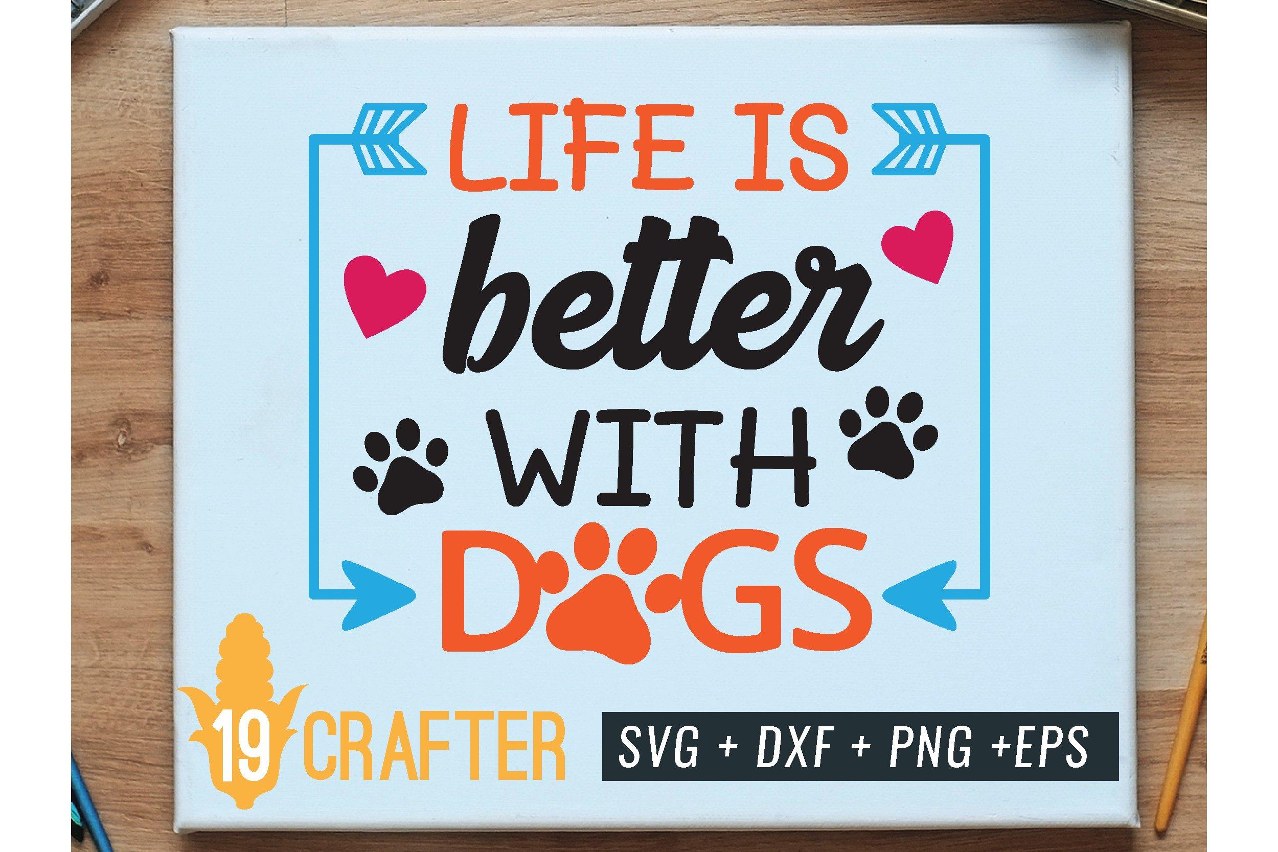 Life Is Better With Dog Svg Cut File 1 Zip 282959 Svgs Design Bundles