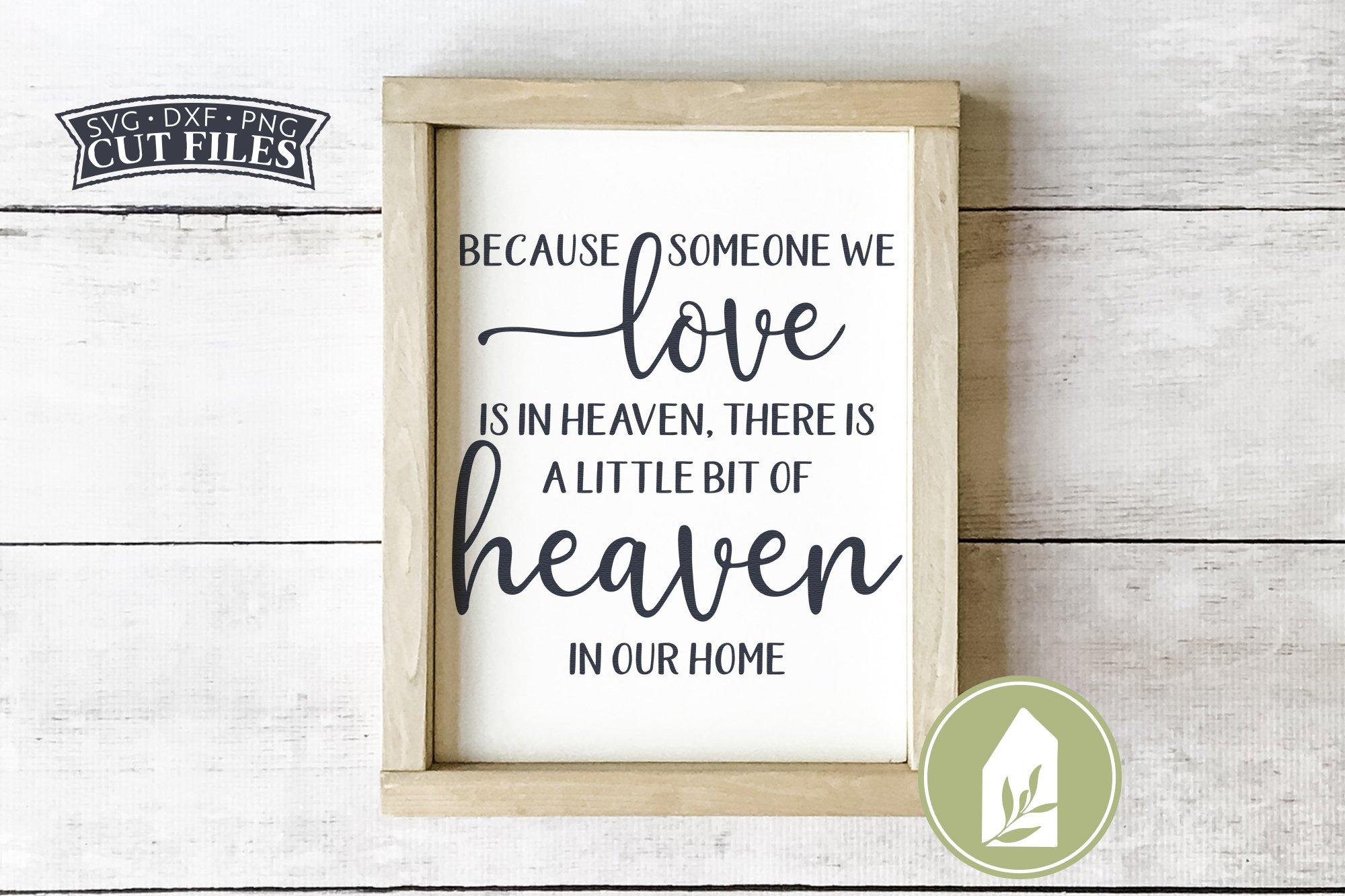 Because Someone We Love Is In Heaven Svg Files Memorial Svg 937481 Cut Files Design Bundles