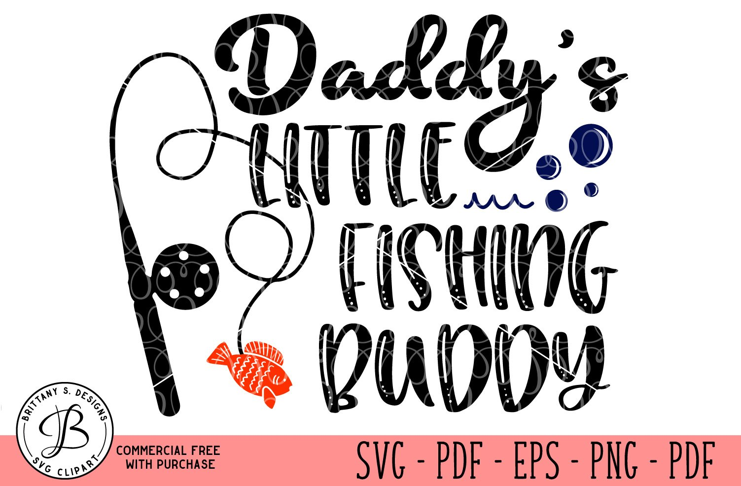 Download Daddy S Little Fishing Buddy 62161 Svgs Design Bundles